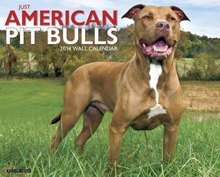 Just American Pit Bull Terriers 2014 Wall Calendar  by  NOT A BOOK