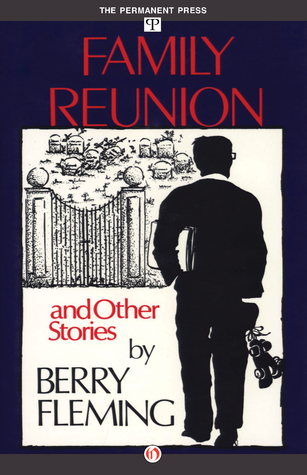 Family Reunion: And Other Stories Berry Fleming