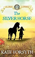 The Silver Horse (The Chain of Charms, #2)