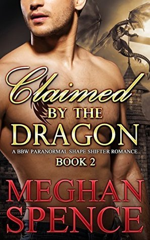 Claimed  by  the Dragon, Book 2 by Meghan Spence