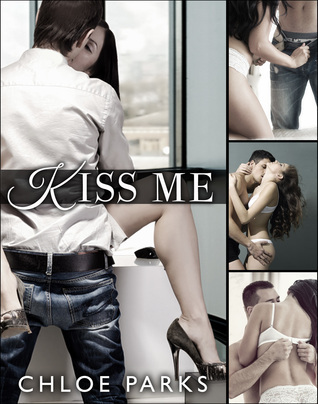 Kiss Me Book One  by  Chloe Parks