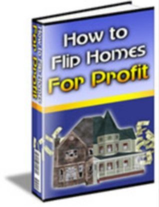 How To Flip Houses For Profit  by  Donovan Caine