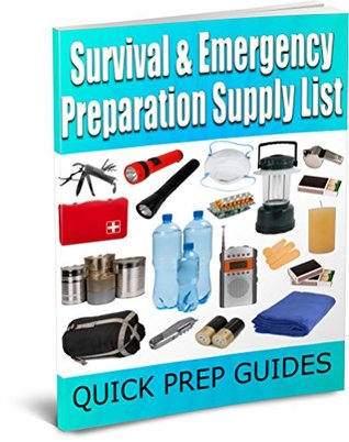 Survival & Emergency Preparation Supply List  by  Quick Prep Guides