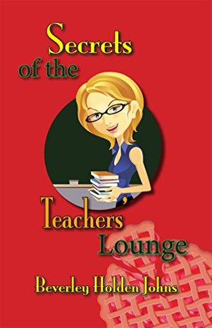 Secrets of the Teachers Lounge  by  Beverly Holden Johns