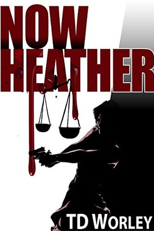 Now, Heather (The Second American Revolution Book 6)  by  T D Worley