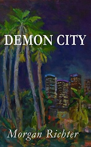 Demon City (Wrong City Book 2)  by  Morgan Richter