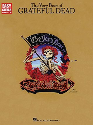 The Very Best of Grateful Dead Songbook (Easy Guitar With Notes and Tabs) Grateful Dead