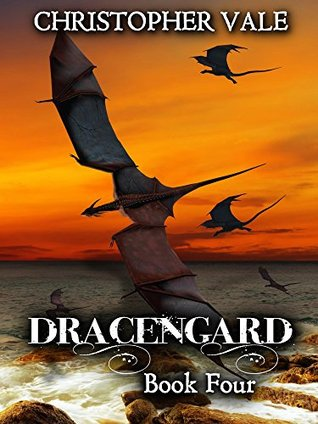 Dracengard: Book Four  by  Christopher Vale