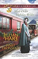 Mills & Boon : Mail-Order Holiday Brides/Home For Christmas/Snowflakes For Dry Creek