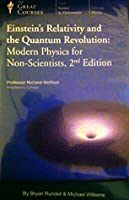 Einstein's Relativity and the Quantum Revolution: Modern Physics for Non-scientists (The Great Courses by the Teaching Company)