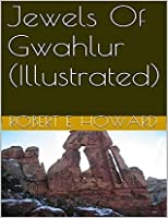 Jewels of Gwahlur (Illustrated)