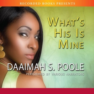 Whats His Is Mine (Rich Mans Baby, #2)  by  Daaimah S. Poole
