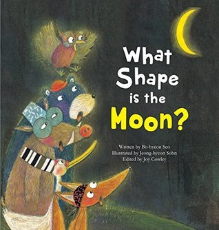 What Shape Is the Moon? (Science Storybooks)  by  Bo-Hyeon Seo