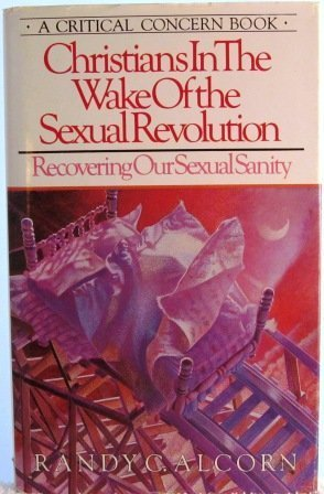 Christians in the Wake of the Sexual Revolution: Recovering our Sexual Sanity  by  Randy Alcorn