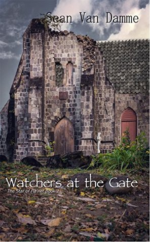 Watchers at the Gate (The Star of Flanet Book 2)  by  Sean Van Damme
