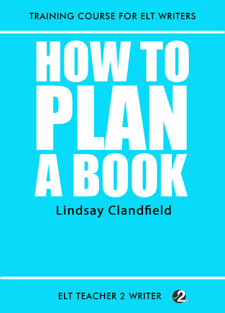How To Plan A Book  by  Lindsay Clandfield