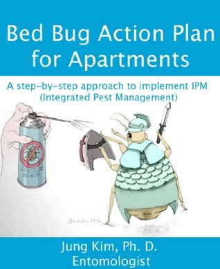 Bed bug action plan for apartments: A step-by-step approach to implement IPM  by  Jung Kim