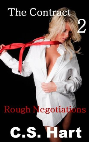 Rough Negotiations (The Contract Book 2) C.S. Hart