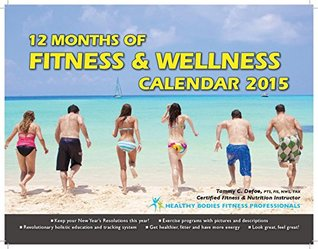 12 Months of Wellness & Fitness Calendar 2015 Tammy Defoe