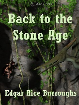 Back to the Stone Age (Pellucidar Book 5) Edgar Rice Burroughs