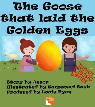 Aesops The Goose that laid the Golden Eggs (Junior Classic Series Book 6)  by  Aesop