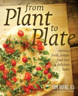 From Plant to Plate  by  Life and Health Network