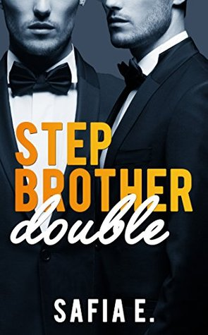 Stepbrother Double (Book One of Three): Billionaire Ménage Romance Safia E.
