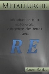 Introduction à la métallurgie extractive des terres rares Rumbu Roger
