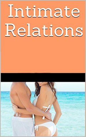 Intimate Relations, Vol. 10: Three Complete Taboo Household Erotica  by  C.J. Taboon