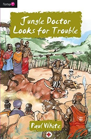 Jungle Doctor Looks for Trouble (Jungle Doctor Series Book 13) Paul White