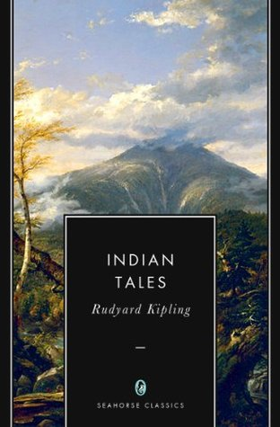 Indian Tales: 36 Short Stories Rudyard Kipling (Annotated) by Rudyard Kipling