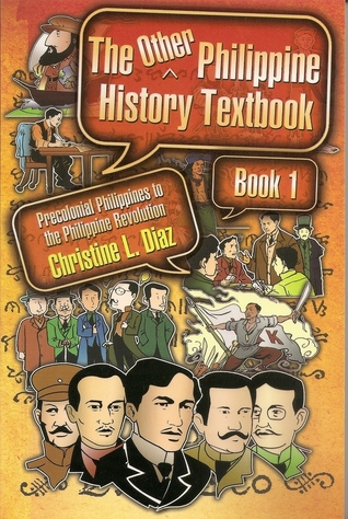 The Other Philippine History Textbook: Precolonial Philippines to the Philippine Revolution (Book #1)  by  Christine L. Diaz