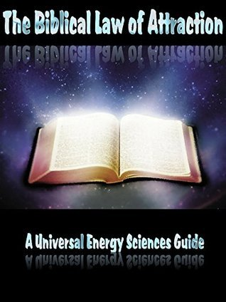 The Biblical Law of Attraction T. Parrington