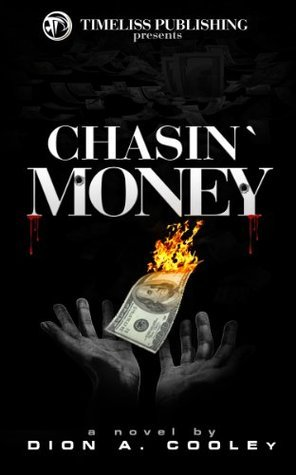 Chasin Money  by  Dion A. Cooley