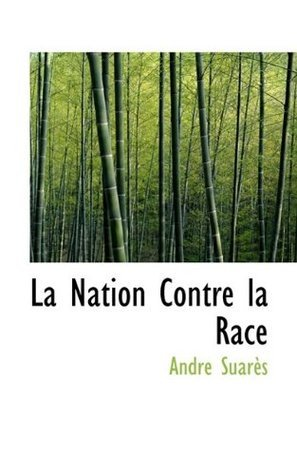 La Nation Contre La Race  by  André Suarès