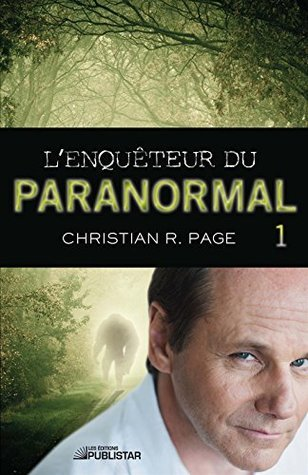 Lenquêteur du paranormal (Lenquêteur du paranormal, #1) Christian R. Page