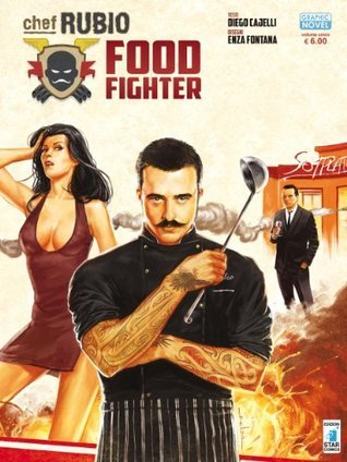 Chef Rubio:Food Fighter  by  Diego Cajelli