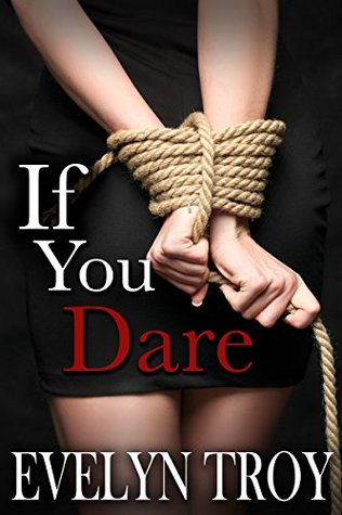 If You Dare  by  Evelyn Troy