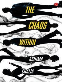 The Chaos Within  by  Ashima Chalia