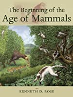 The Beginning of the Age of Mammals