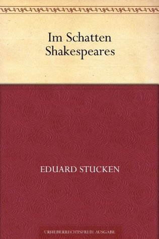 Im Schatten Shakespeares  by  Eduard Stucken
