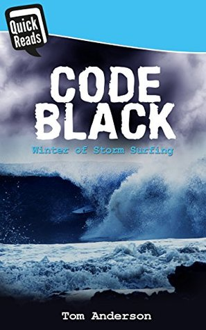 Code Black: Winter of Storm Surfing  by  Tom Anderson