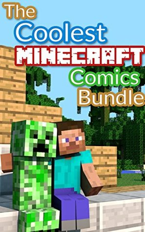 The Coolest Minecraft Comics Bundle: A bundle with the most awesome Minecraft comics you can find on the internet!  by  Mine Comics