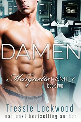 Damen (The Marquette Family Book Two)  by  Tressie Lockwood