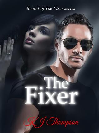 The Fixer  by  K J Thompson