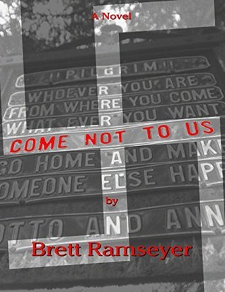 Come Not to Us Brett Ramseyer