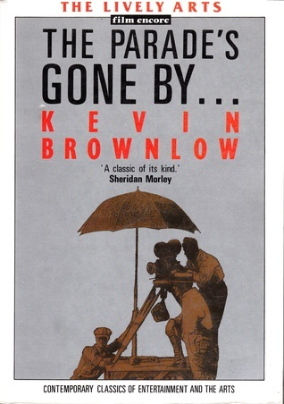 The Parades Gone By . . .  by  Kevin Brownlow