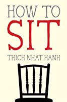 How to Sit (Mindfulness Essentials, #1)