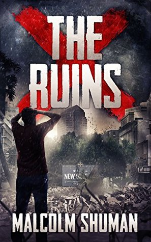 THE RUINS  by  Malcolm Shuman