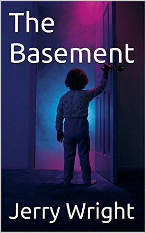 The Basement: Book I of the Sickness Trilogy  by  Jerry Wright Jr